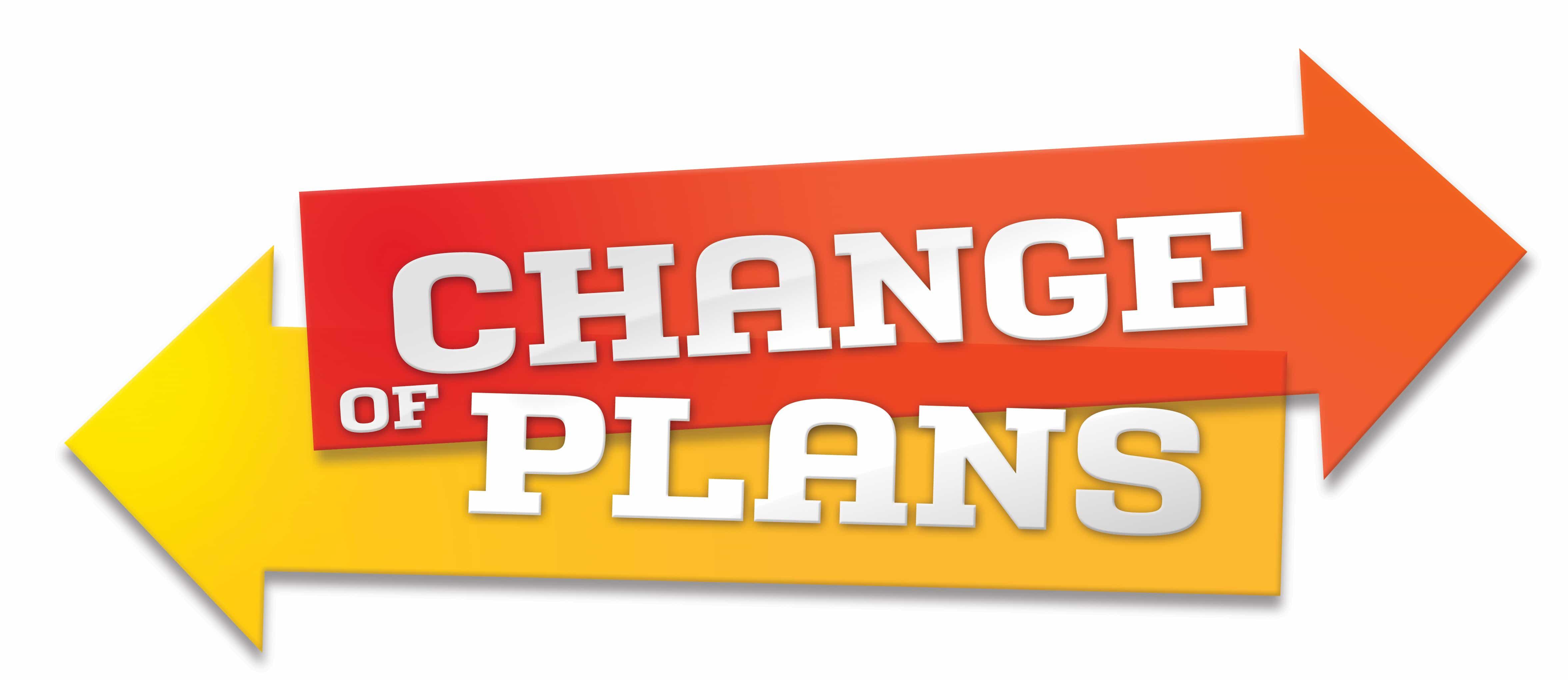 change plans