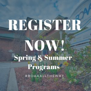 REGISTER for NEW Spring & Summer Programs TODAY!